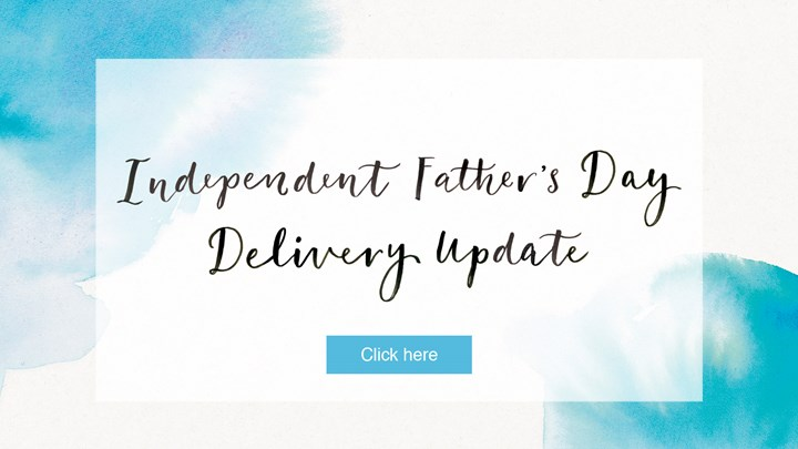 Independent Father's Day Delivery Update