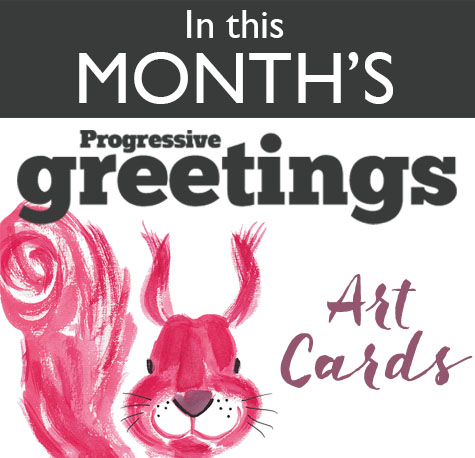 In this month's Progressive greetings: Art Cards